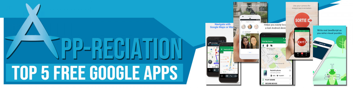 App-reciation: Top 5 Google Android Apps you aren't using